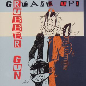 Rubber Gun - Grease Up - LP