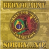Bronco Army / Sorry No - Split - CD