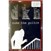 Dead Kaspar Hausers - Nuke The Police - Tape