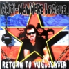 Anti-Nowhere League - Return To Yugoslavia - LP