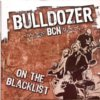Bulldozer BCN - On The Blacklist - LP