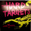 The Hard Targets - The Hard To Kill - LP
